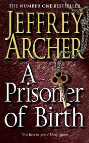 A Prisoner Of Birth - Jeffery Archer