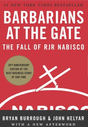Barbarians At The Gate: The Fall Of Rjr Nabisco - Bryan Burrough And John Helyar