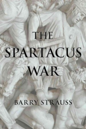 The Spartacus War - Barry Strauss
