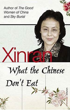 What The Chinese Don't Eat - Xinran