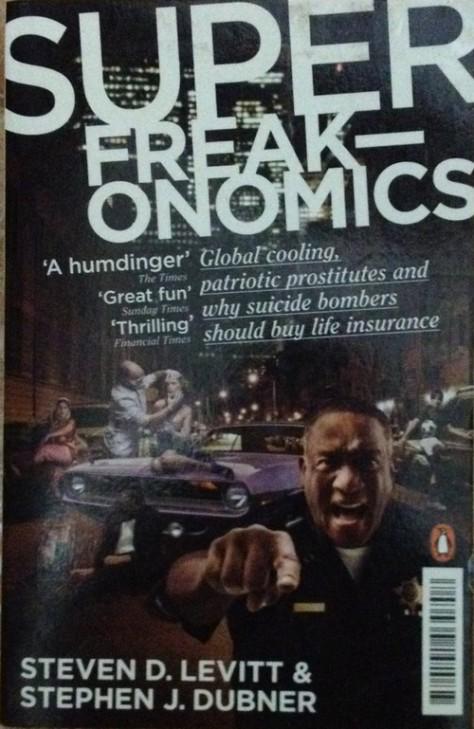Superfreakonomics - Steven D. Levitt & Stephen J. Dubner