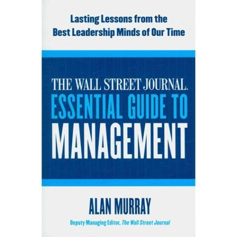 The Wall Street Journal Essential Guide To Management - Alan Murray