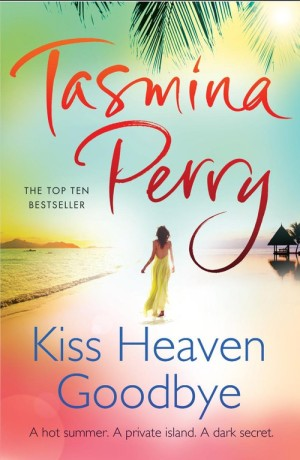 Kiss Heaven Goodbye - Tasmina Perry