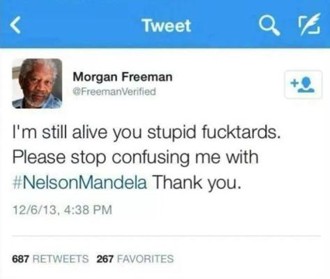 Aww Morgan Freeman, so sorry. XD