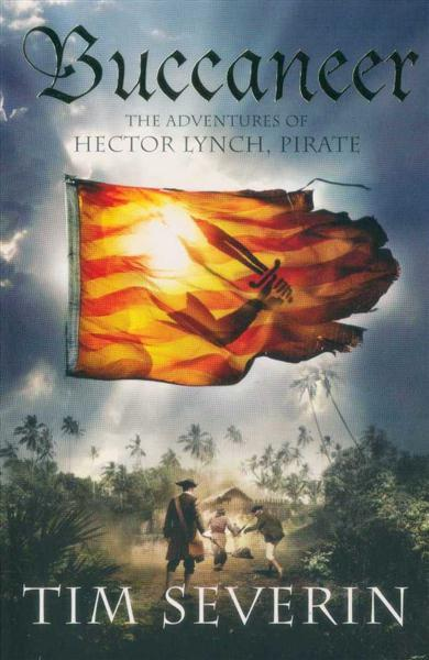 Buccaneer: The Pirate Adventures of Hector Lynch (Hector Lynch 2) by Severin, Tim 1st (first) Edition (2009)