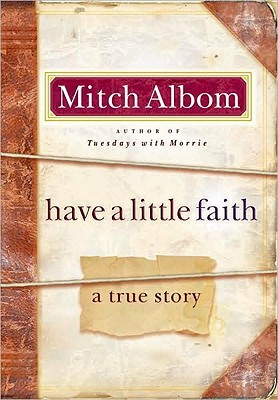 Have a Little Faith: a True Story – Mitch Albom
