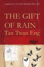 The Gift of Rain – Twan Eng Tan