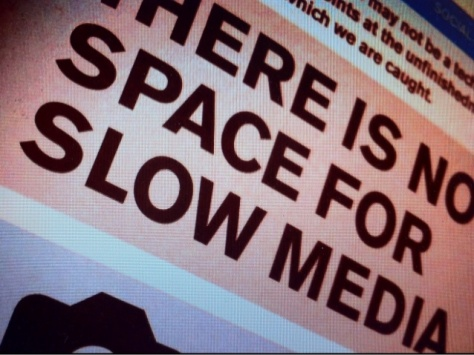 there-is-no-space-for-slow-media-1-638