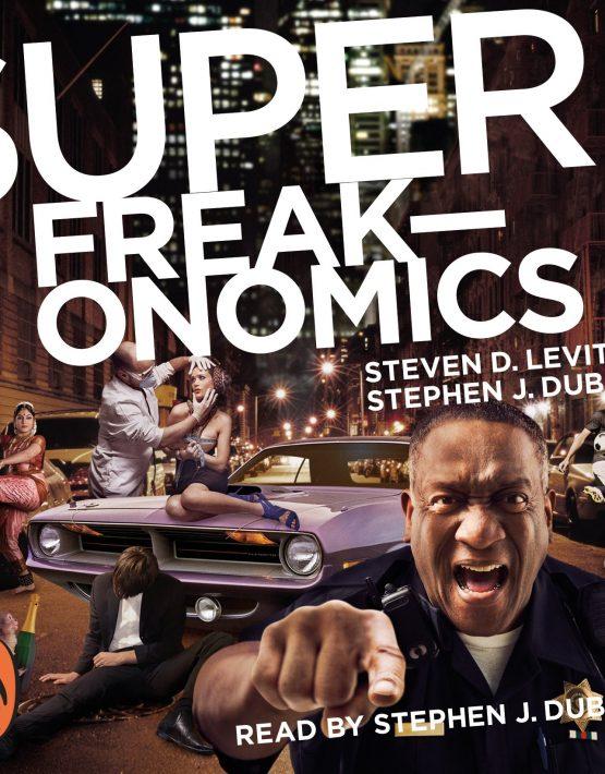 Superfreakonomics – Steven D. Levitt & Stephen J. Dubner