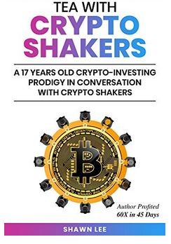 FREE eBook: Tea with Crypto Shakers: A 17 Years Old Crypto-Investing Prodigy in Conversation with Crypto Shakers Kindle Edition